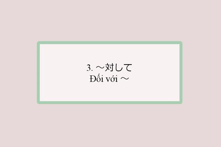 Mẫu ngữ pháp tiếng Nhật thể hiện đối tượng của hành động - ảnh 3