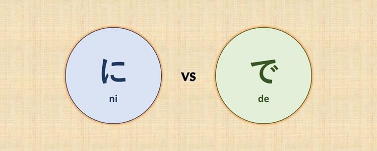 Ni và De: Cách lựa chọn 2 loại trợ từ chỉ vị trí trong tiếng Nhật