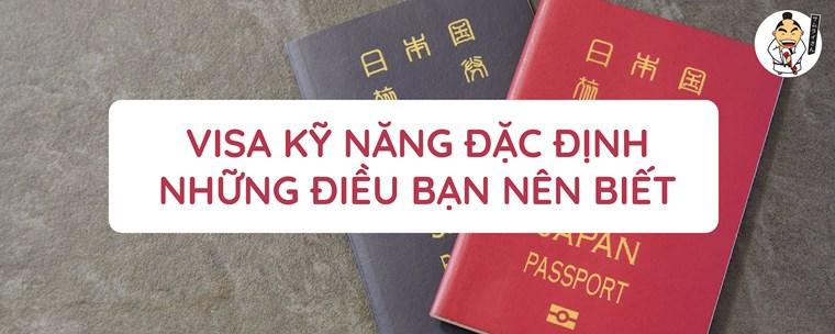 Tổng quan về visa kỹ năng đặc định những điều bạn nên biết