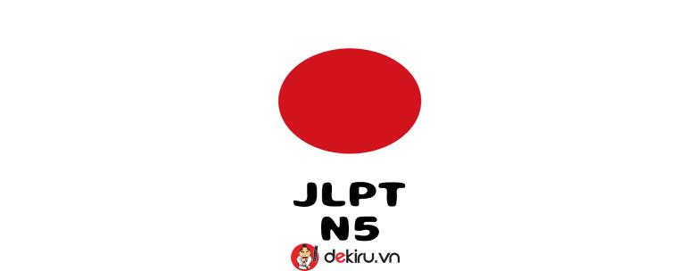 Mẹo làm tốt đề thi JLPT N5 các năm